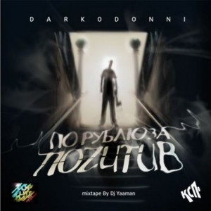 Постер альбома Don Drew (Darkodonni)- По рублю за позитив (Mixtape by DJ Yaaman) (2009)